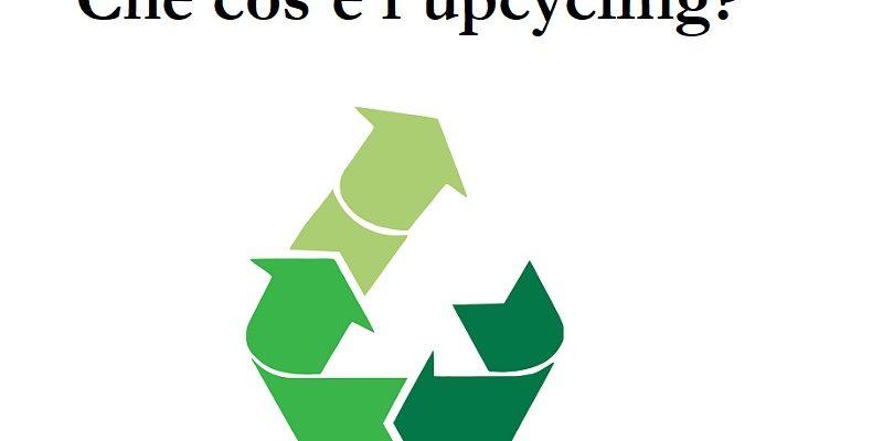 L'upcycling cos'è?