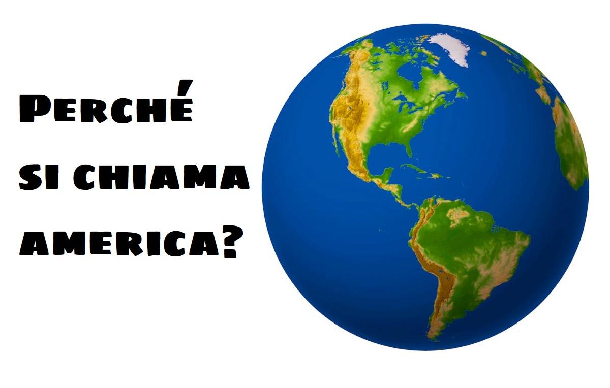 """Da dove deriva il nome """"America"""""""